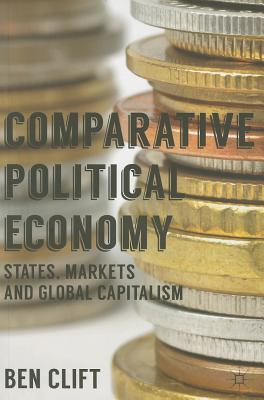 Comparative Political Economy By Clift, Ben