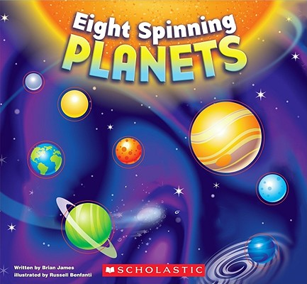8 Spinning Planets By James, Brian/ Benfanti, Russell (ILT)