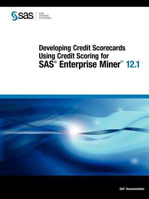 Sas Institute Developing Credit Scorecards Using Credit Scoring for SAS Enterprise Miner 12.1 by Sas Institute [Paperback] at Sears.com
